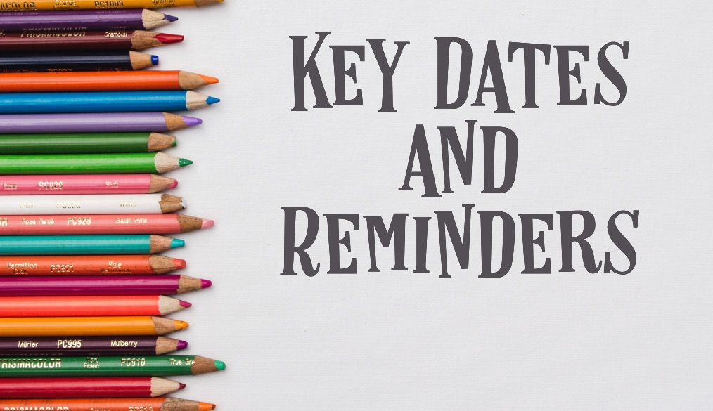 Key Dates and Reminders