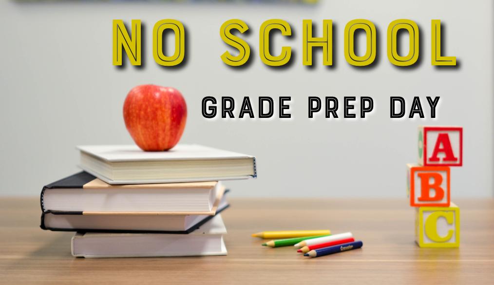 No School on Monday, April 12 for Grade Preparation