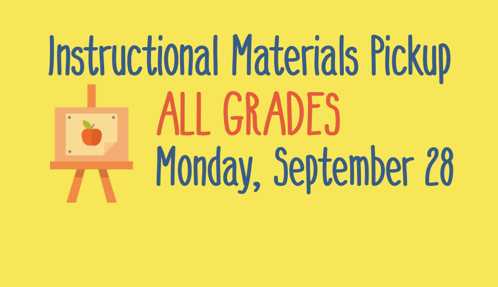 Instructional Materials Pickup on Monday, September 28