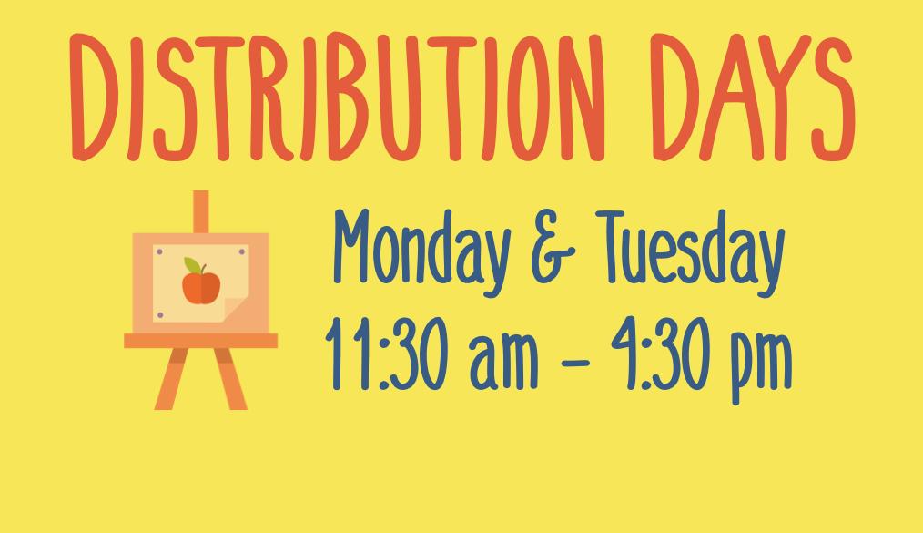 Distribution Days Monday & Tuesday 11:30 am - 4:30 p.m.